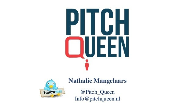 Nathalie Mangelaars @Pitch_Queen Info@pitchqueen.nl
