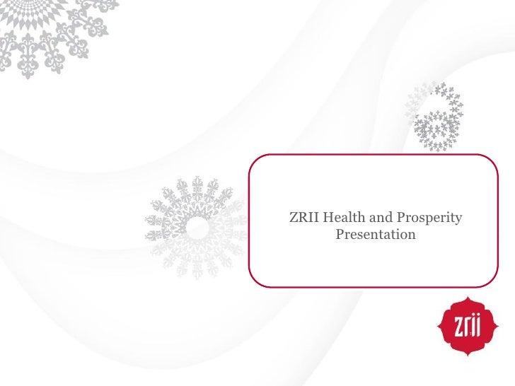 ZRII Health and Prosperity       Presentation                                  TM