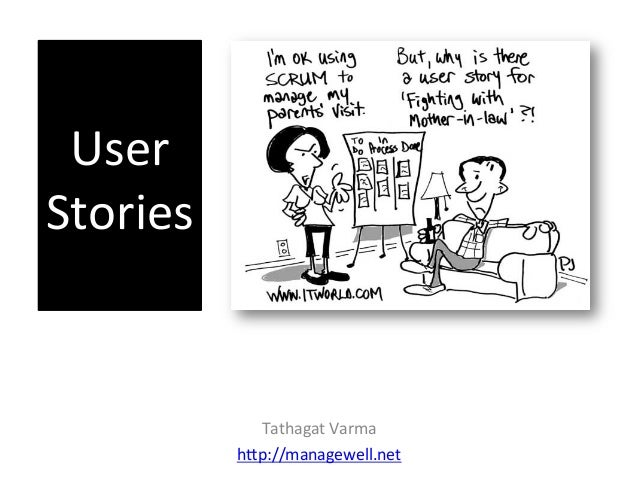 User	    Stories	    Tathagat	   Varma	    h0p://managewell.net