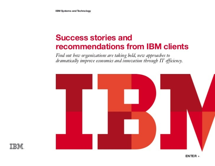 Success stories and  recommendations from IBM clients