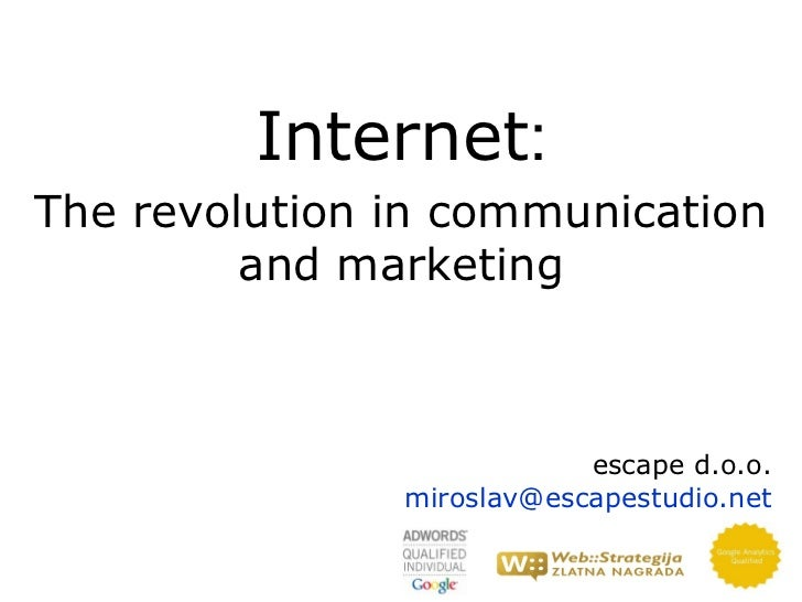 Internet:The revolution in communication         and marketing                           escape d.o.o.               miros...