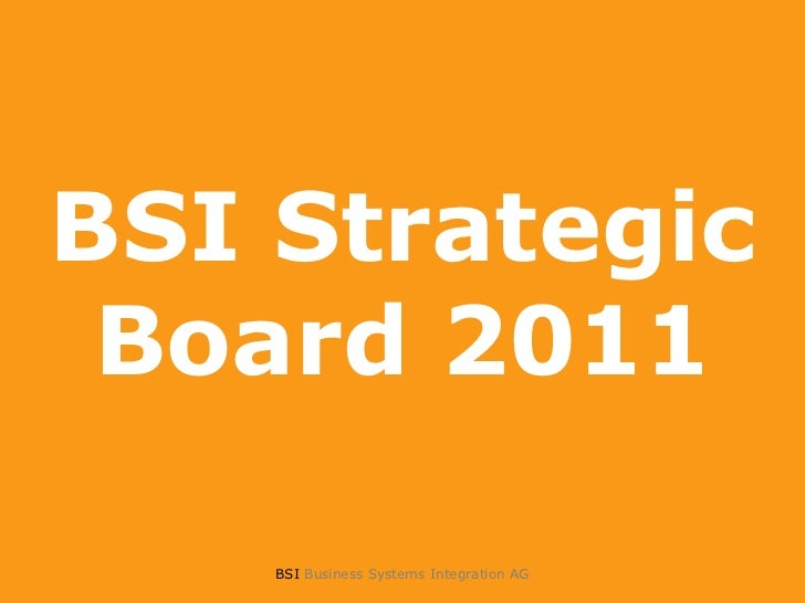 BSI Strategic Board 2011    BSI Business Systems Integration AG