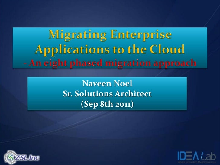 Naveen NoelSr. Solutions Architect     (Sep 8th 2011)