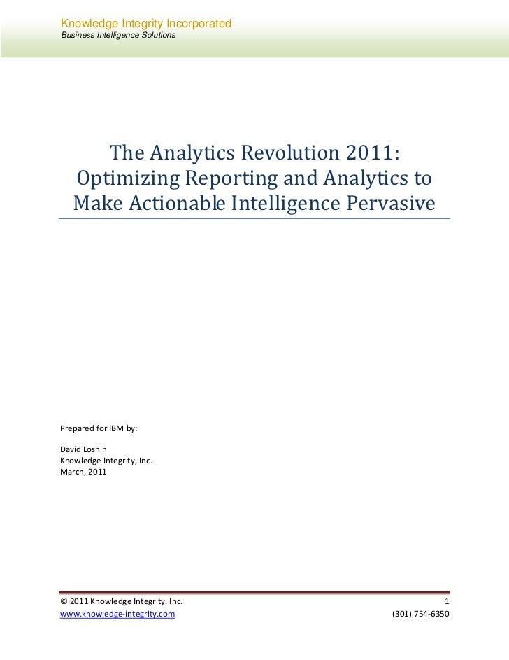 The Analytics Revolution 2011:  Optimizing Reporting and Analytics to  Make Actionable Intelligence Pervasive