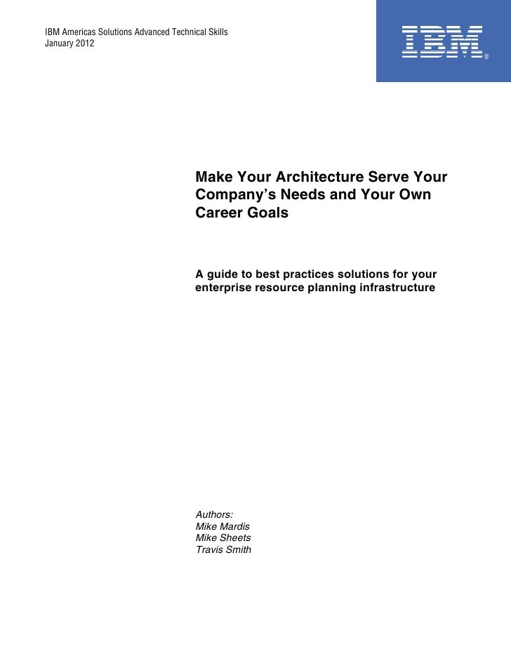 IBM Americas Solutions Advanced Technical SkillsJanuary 2012                                       Make Your Architecture ...