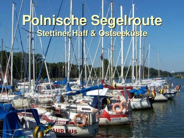 Polnische Segelroute  Stettiner Haff & Ostseeküste