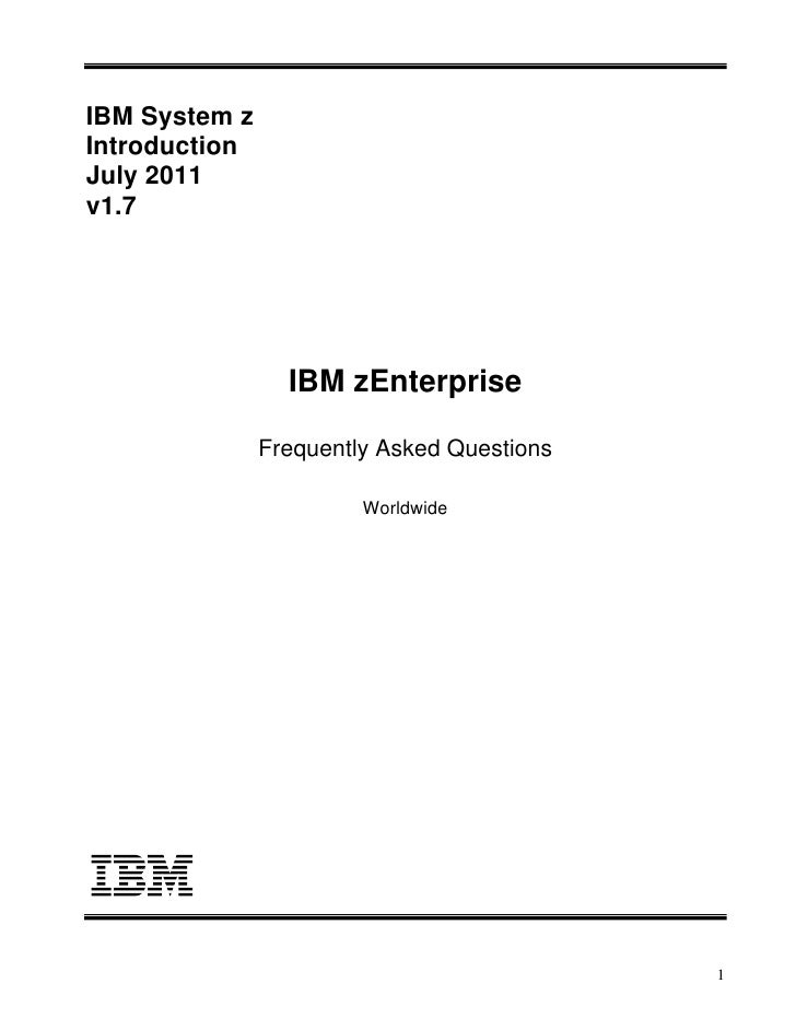 IBM System zIntroductionJuly 2011v1.7                 IBM zEnterprise               Frequently Asked Questions            ...