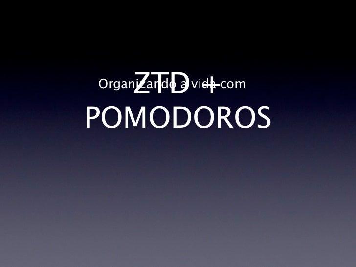 ZTD e POMODOROS