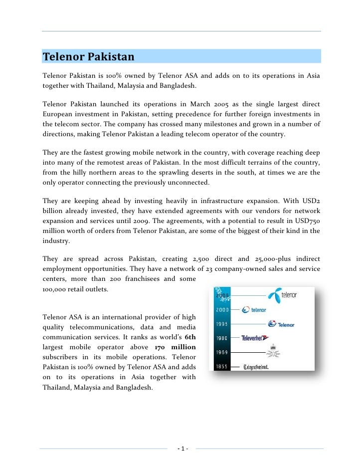 Telenor Pakistan<br />Telenor Pakistan is 100% owned by Telenor ASA and adds on to its operations in Asia together with Th...