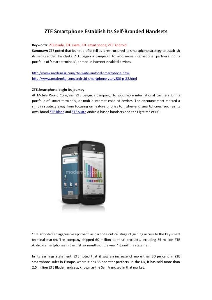 ZTE Smartphone Establish Its Self-Branded HandsetsKeywords: ZTE blade, ZTE skate, ZTE smartphone, ZTE AndroidSummary: ZTE ...