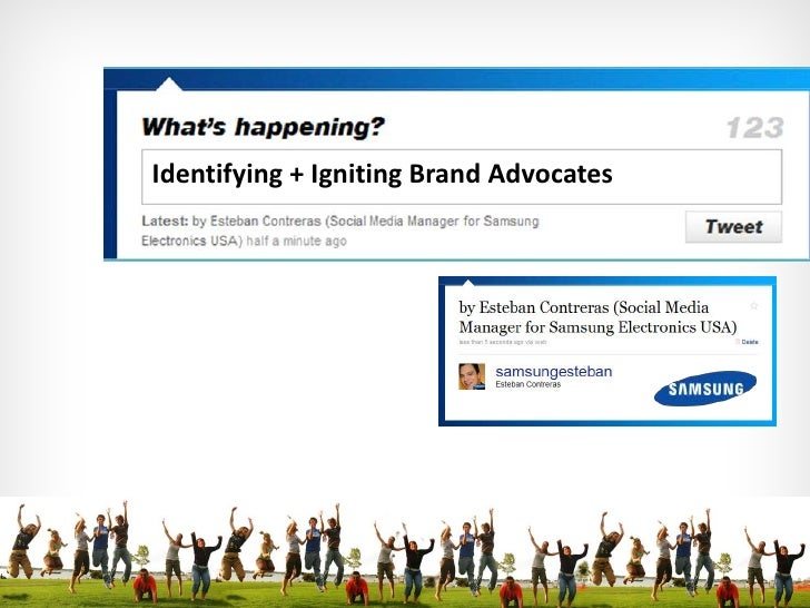 Identifying + Igniting Brand Advocates<br />