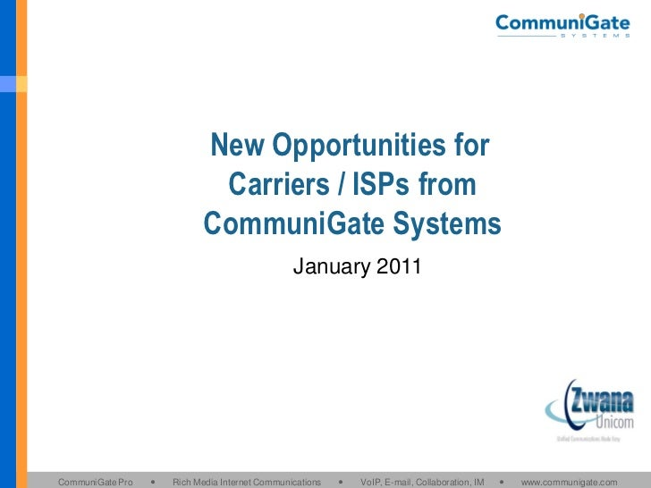 New Opportunities for                             Carriers / ISPs from                            CommuniGate Systems     ...