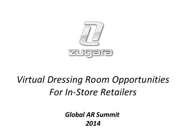 Virtual Dressing Room Opportunities For In-Store Retailers Global AR Summit 2014