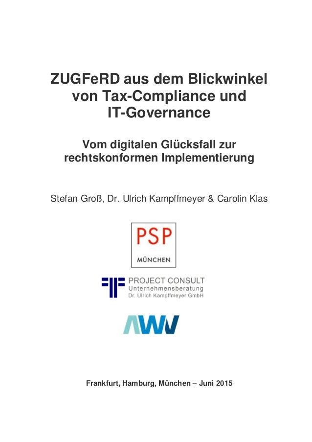 ZUGFeRD aus dem Blickwinkel von Tax-Compliance und IT-Governance Vom digitalen Glücksfall zur rechtskonformen Implementier...