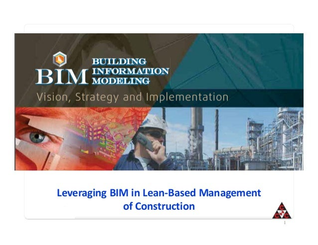 Leveraging BIM in Lean-Based Management of Construction Powered by 1