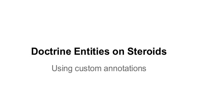 Doctrine Entities on Steroids Using custom annotations
