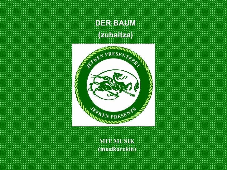DER BAUM (zuhaitza) MIT MUSIK (musikarekin)