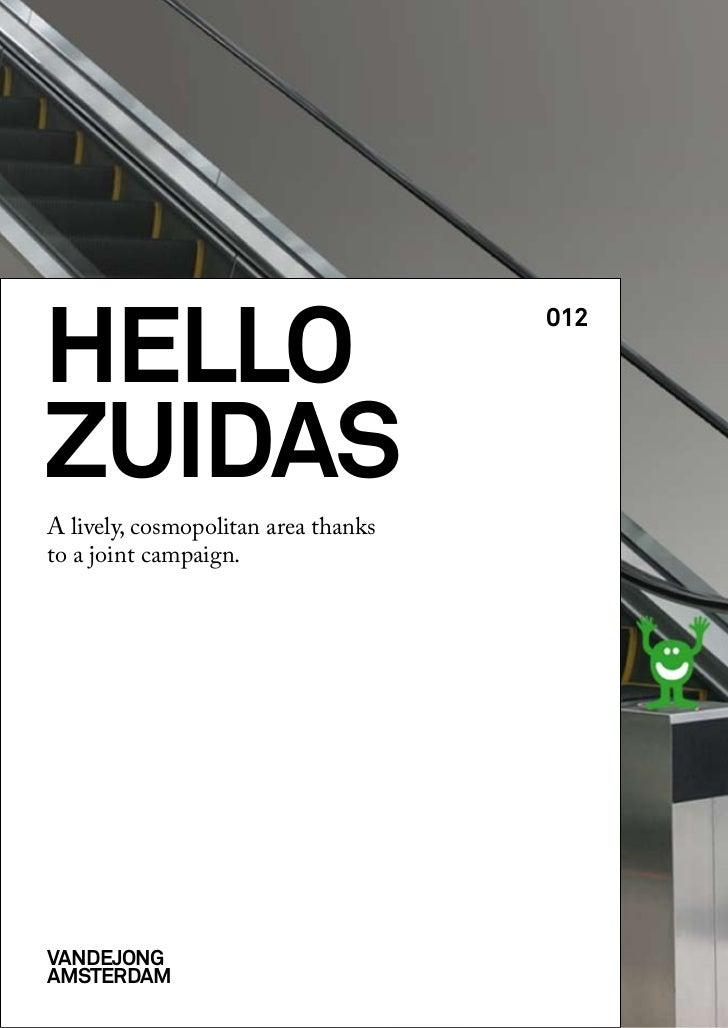 hello                                     012zuidasA lively, cosmopolitan area thanksto a joint campaign.Vandejongamsterdam