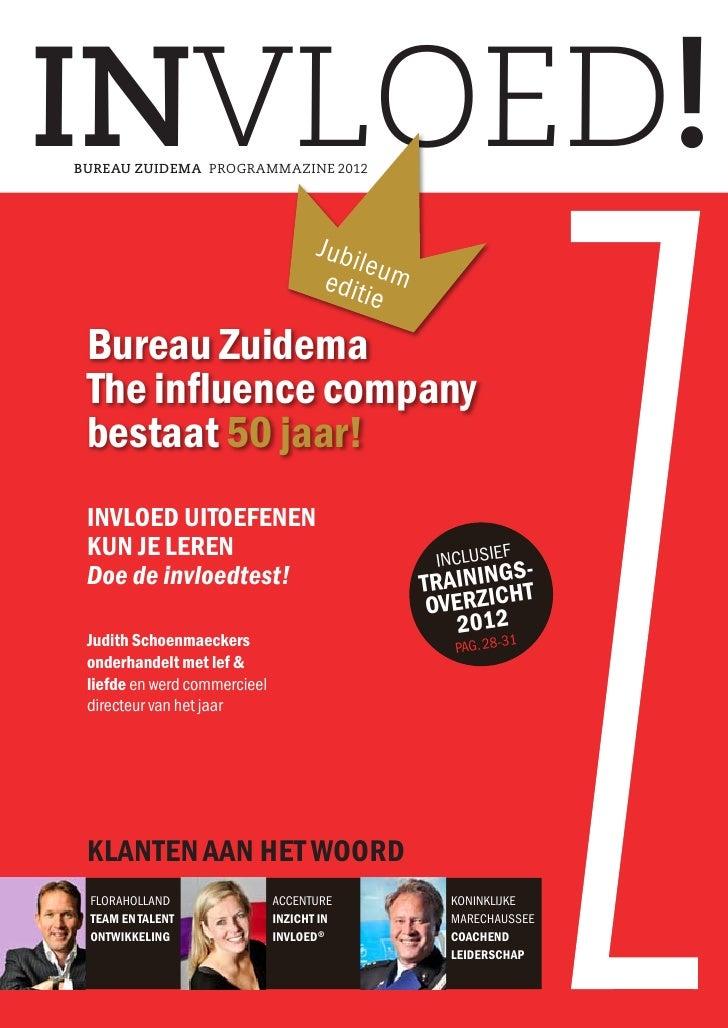 Invloed programmazine 2012 for Bureau zuidema inzicht in invloed