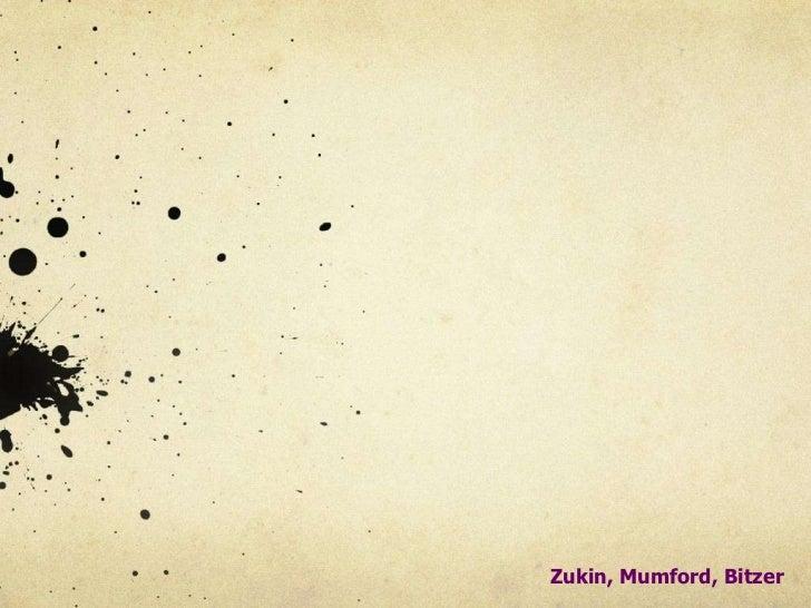 Zukin, Mumford, Bitzer<br />