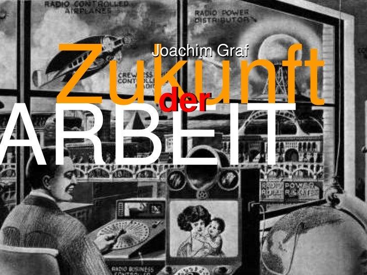 Joachim Graf Zukunft   derARBEIT