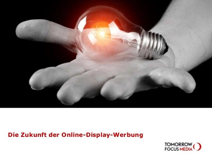 Die Zukunft der Online-Display-Werbung<br />