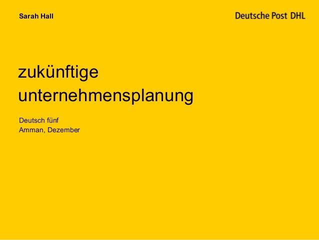 Sarah HallzukünftigeunternehmensplanungDeutsch fünfAmman, Dezember