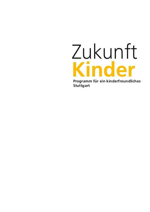 Zukunft Kinder - Programm für ein kinderfreundliches Stuttgart (Fortschreibung 2009)