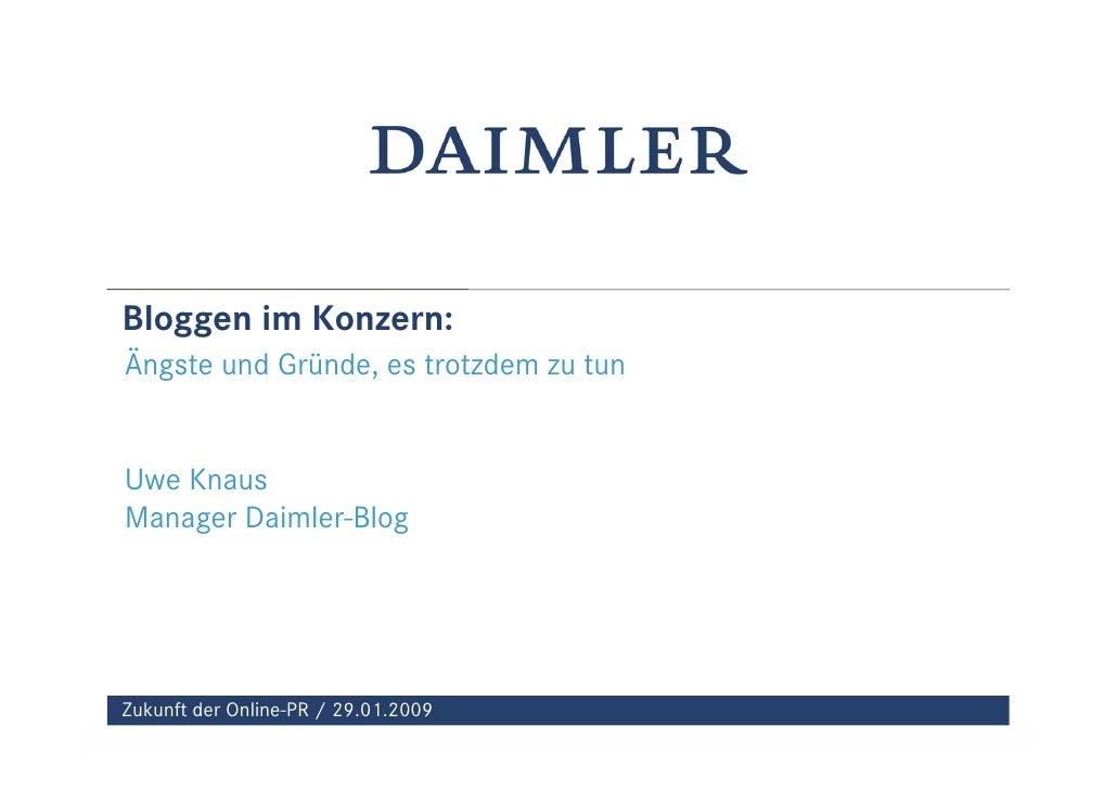 Bloggen im Konzern: Ängste und Gründe, es trotzdem zu tun   Uwe Knaus Manager Daimler-Blog     Zukunft der Online-PR / 29....