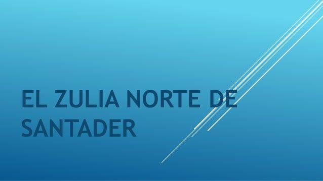 EL ZULIA NORTE DE SANTADER