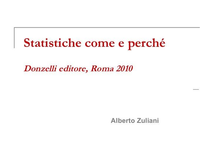 Statistiche come e perché Donzelli editore, Roma 2010 Alberto Zuliani