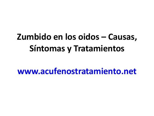 Zumbido en los oidos – Causas, Síntomas y Tratamientos www.acufenostratamiento.net