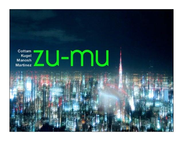 ZuMu Presentation