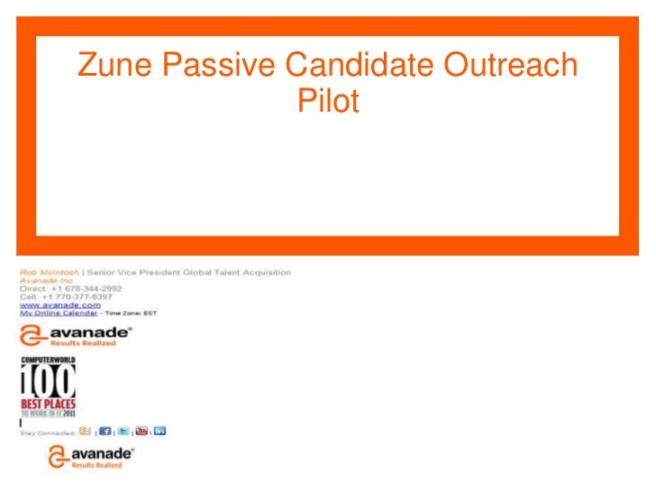 Zune Passive Candidate Outreach             Pilot              S                  Avanade Confidential – Do Not Copy, Forw...