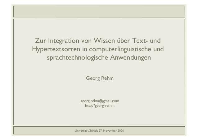 Zur Integration von Wissen über Text- und Hypertextsorten in computerlinguistische und sprachtechnologische Anwendungen ! ...