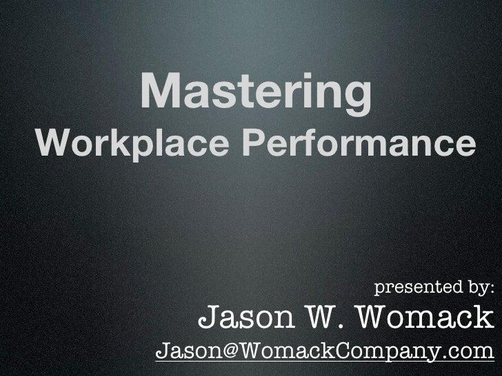 Zurich - Mastering Workplace Performance - 10/13/2011