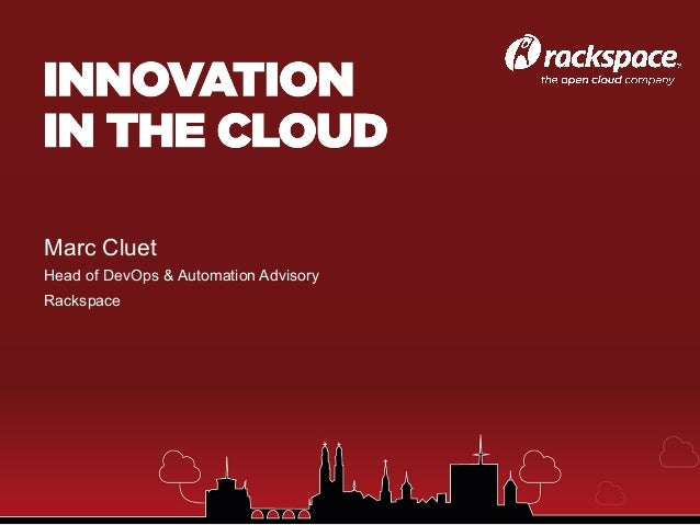 Innovation in the Cloud - Rackspace Zurich Event