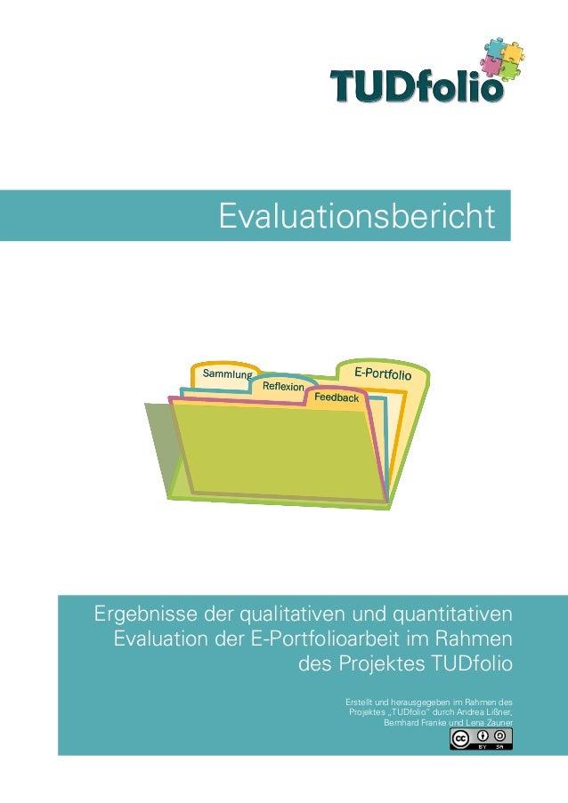 Evaluationsbericht  Ergebnisse der qualitativen und quantitativen Evaluation der E-Portfolioarbeit im Rahmen des Projektes...