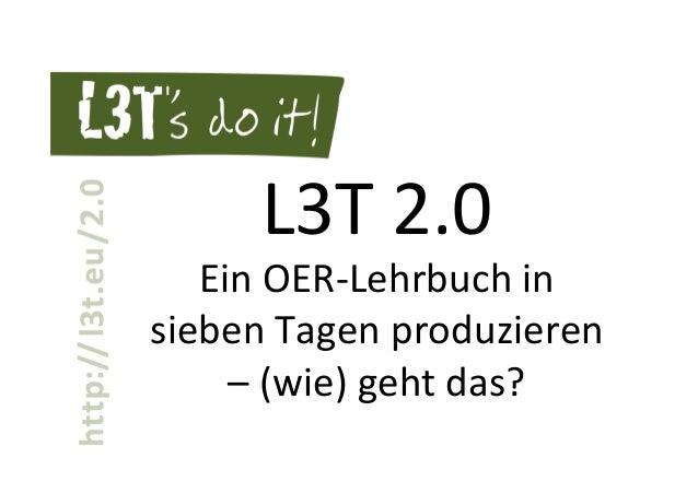 CC  BY-‐SA  L3T  |  h-p://l3t.eu   h-p://crea9vecommons.org/licenses/by-‐sa/3.0/de/   L3T  2.0     Ein...
