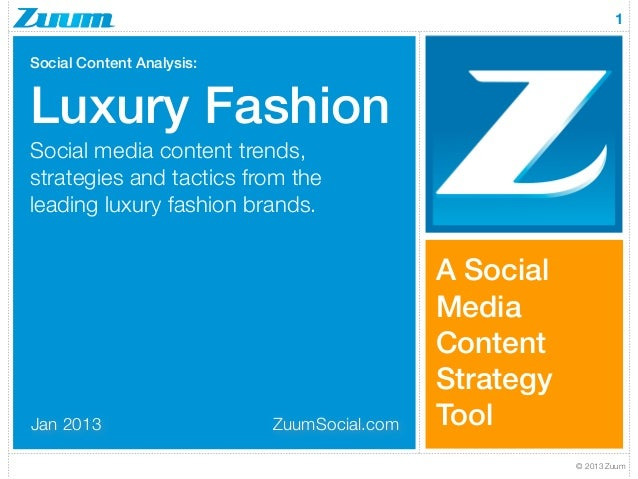 1Social Content Analysis:Luxury FashionSocial media content trends,strategies and tactics from theleading luxury fashion b...