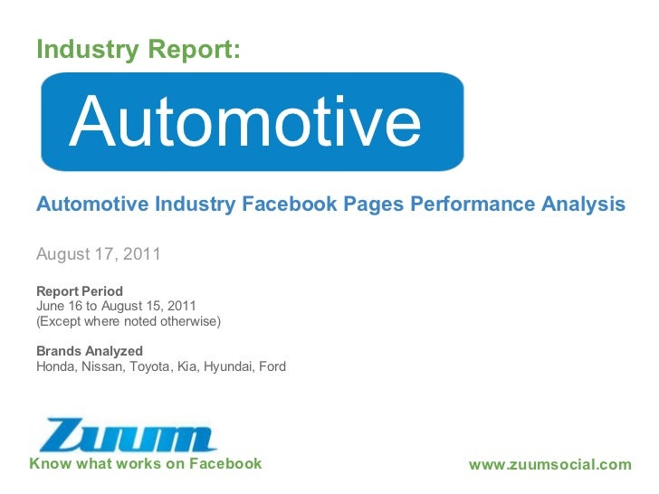 Know what works on Facebook Industry Report: August 17, 2011 Automotive Automotive Industry Facebook Pages Performance Ana...