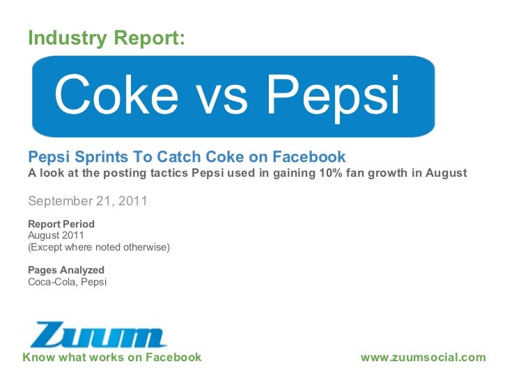 Know what works on Facebook Industry Report: September 21, 2011 Coke vs Pepsi Pepsi Sprints To Catch Coke on Facebook A lo...