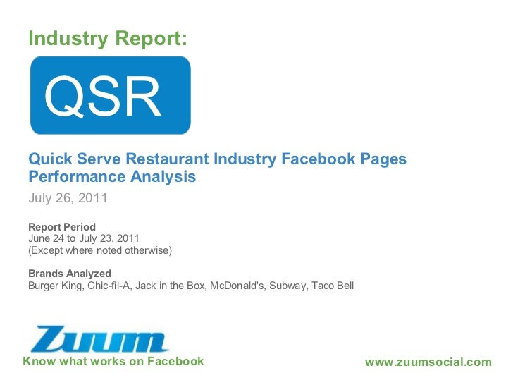 Know what works on Facebook Industry Report: July 26, 2011 QSR Quick Serve Restaurant Industry Facebook Pages Performance ...