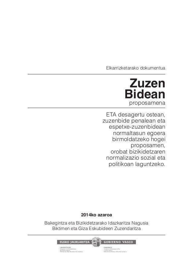 Elkarrizketarako dokumentua  Zuzen  Bidean  proposamena  ETA desagertu ostean,  zuzenbide penalean eta  espetxe-zuzenbidea...