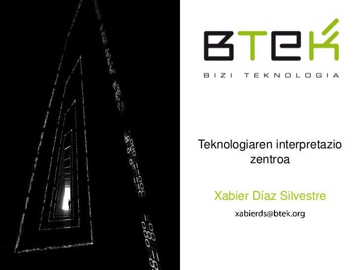 Teknologiaren interpretazio         zentroa   Xabier Díaz Silvestre