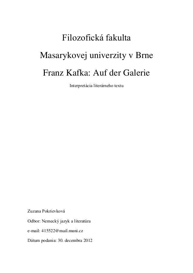 Filozofická fakulta      Masarykovej univerzity v Brne        Franz Kafka: Auf der Galerie                     Interpretác...