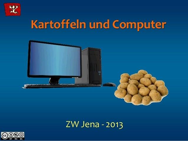 Kartoffeln und Computer     ZW Jena - 2013