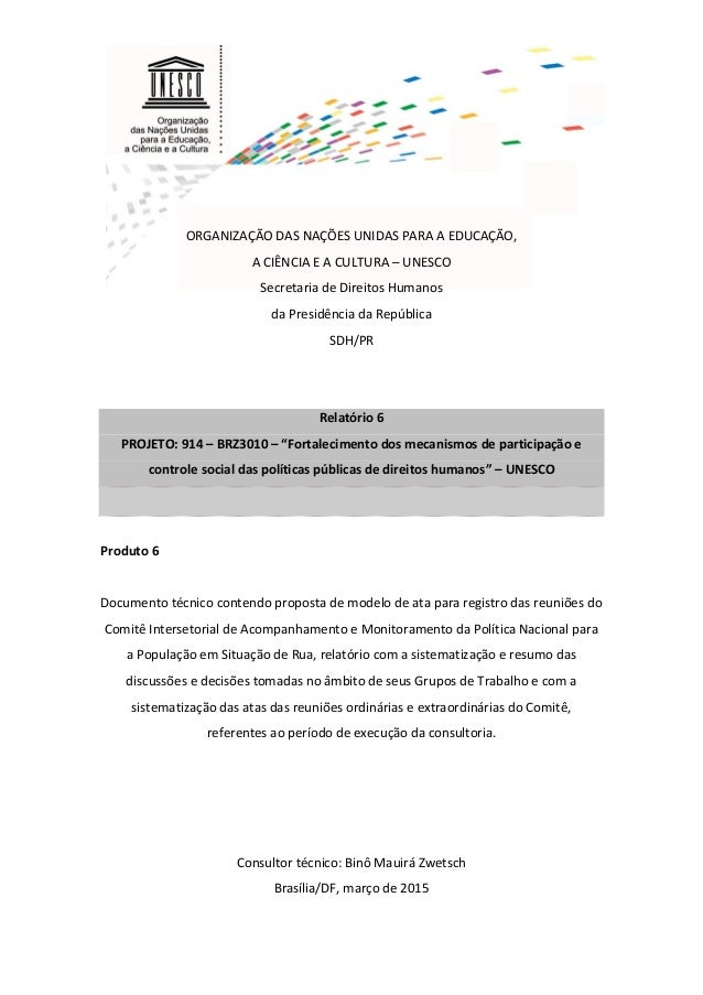 1 BINÔ ZWETSCH PRODUTO 6 UNESCO 914-BRZ3010 ORGANIZAÇÃO DAS NAÇÕES UNIDAS PARA A EDUCAÇÃO, A CIÊNCIA E A CULTURA – UNESCO ...