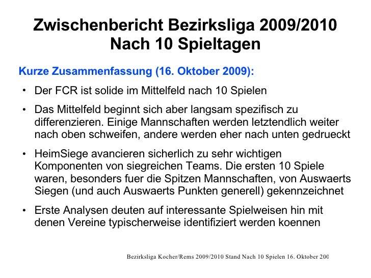 Zwischenbericht Bezirksliga 2009/2010             Nach 10 Spieltagen Kurze Zusammenfassung (16. Oktober 2009): ●   Der FCR...