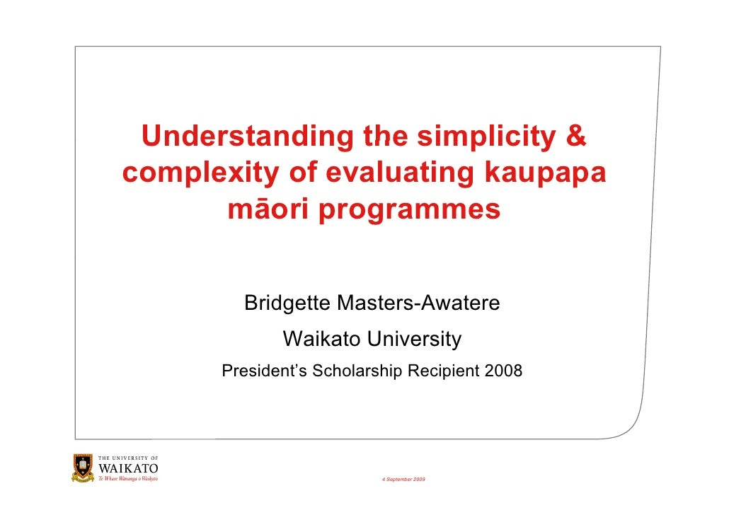 Understanding the simplicity & complexity of evaluating kaupapa       māori programmes         ā i           Bridgette Mas...
